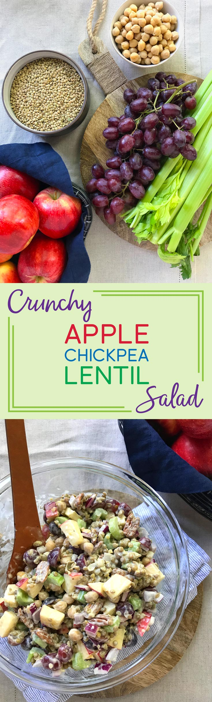 Reads Crunchy Apple Chickpea Lentil Salad and shows the salad ingredients and finished salad surrounded by grapes and apples.